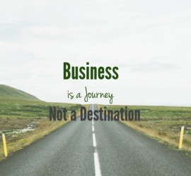 Business is a journey not a destination