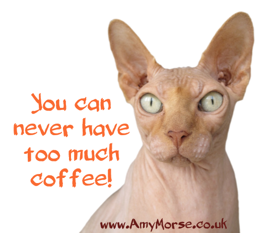 Never have too much coffee