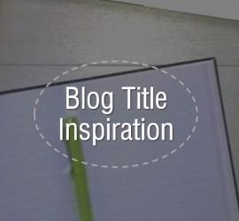 Blog Title Inspiration
