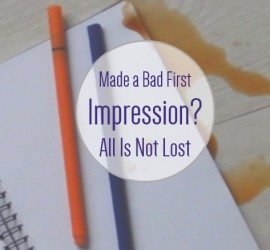 made a bad first impression - all is not lost