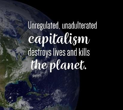 Capitalism destroys lives