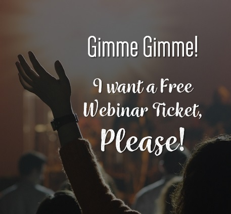 Get Your Free Webinar Ticket HERE