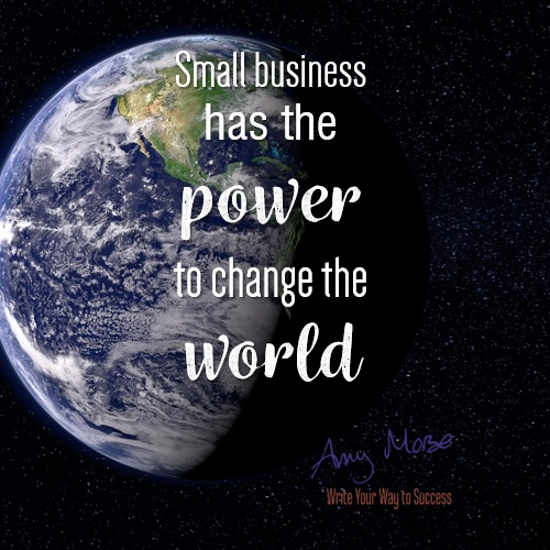 Small business has the power to change the world
