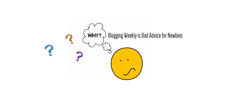 blogging weekly bad advice