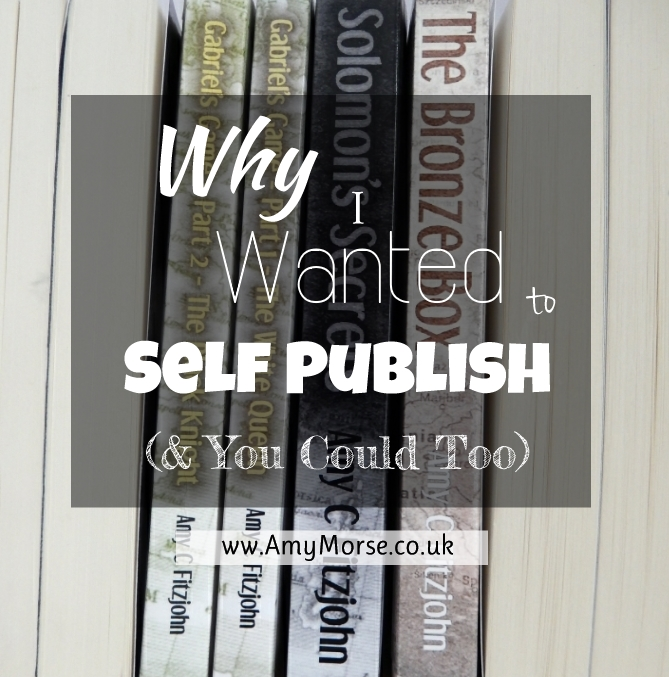 Why I wanted to Self Publish (and you could too)