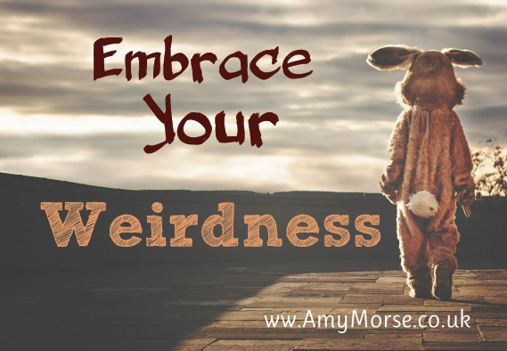 embrace your weirdness