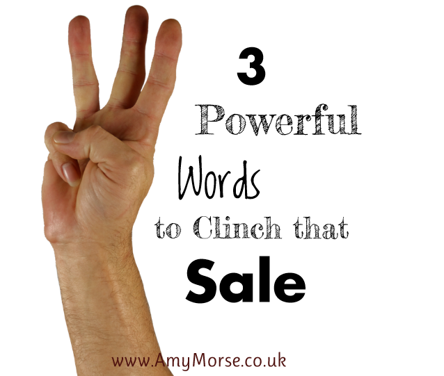 3 powerful words to clinch that sale