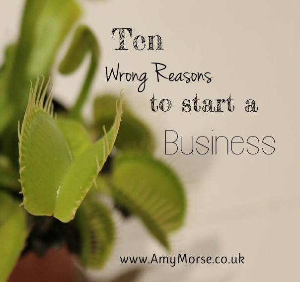 10 wrong reasons to start a business
