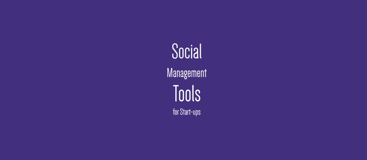 Social Management Tools for Start-ups - Guest Blog & Infographic