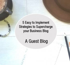 5 easy to implement ways to supercharge your blog