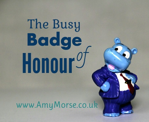busy badge of honour