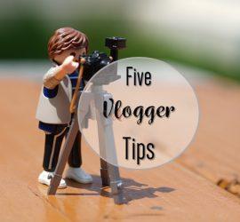 5 Vlogger Tips