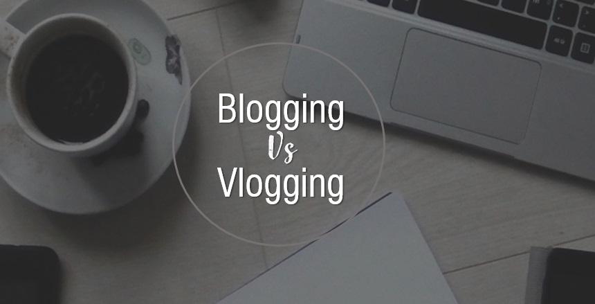 Blogging or Vlogging