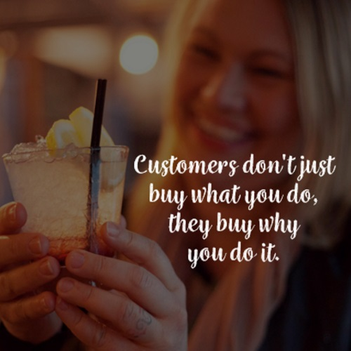 Customers buy why you do what you do