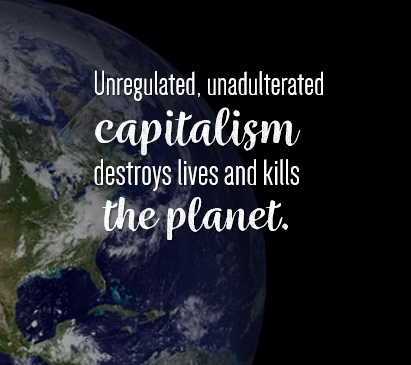 Capitalism destroys lives
