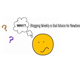 blogging weekly bad advice