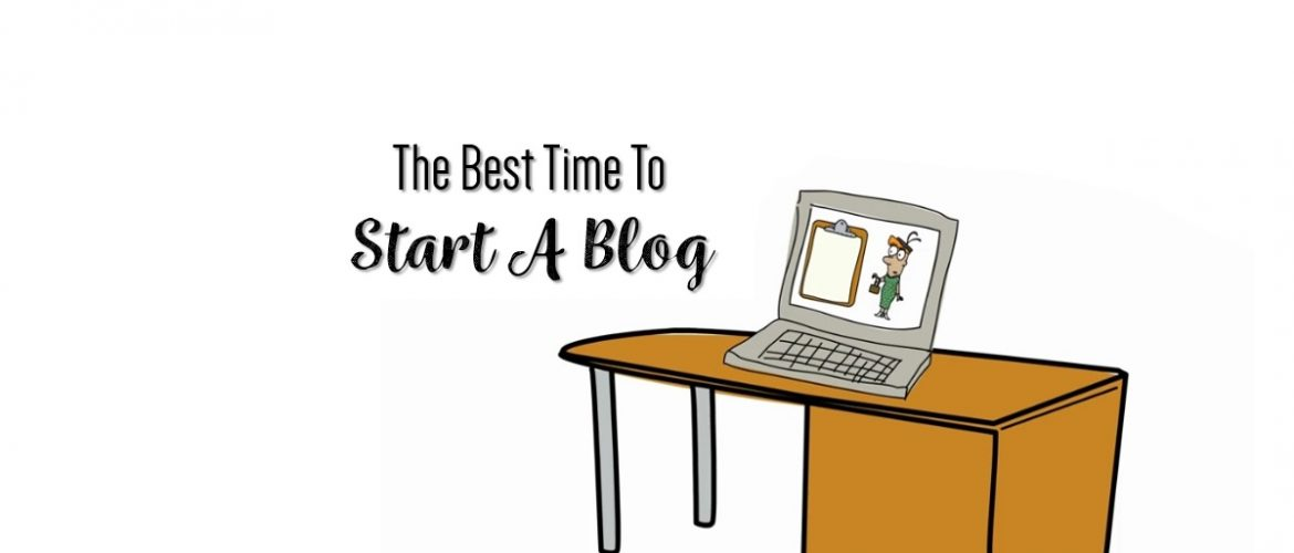 When is the best time to start a blog