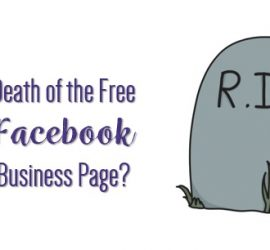death of Facebook for business