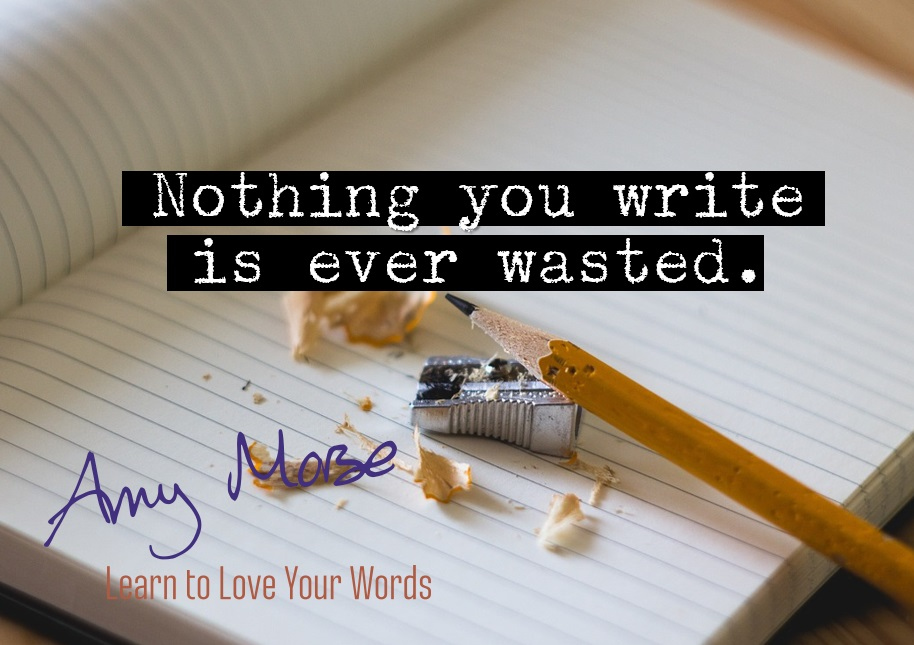 nothing you write is wasted