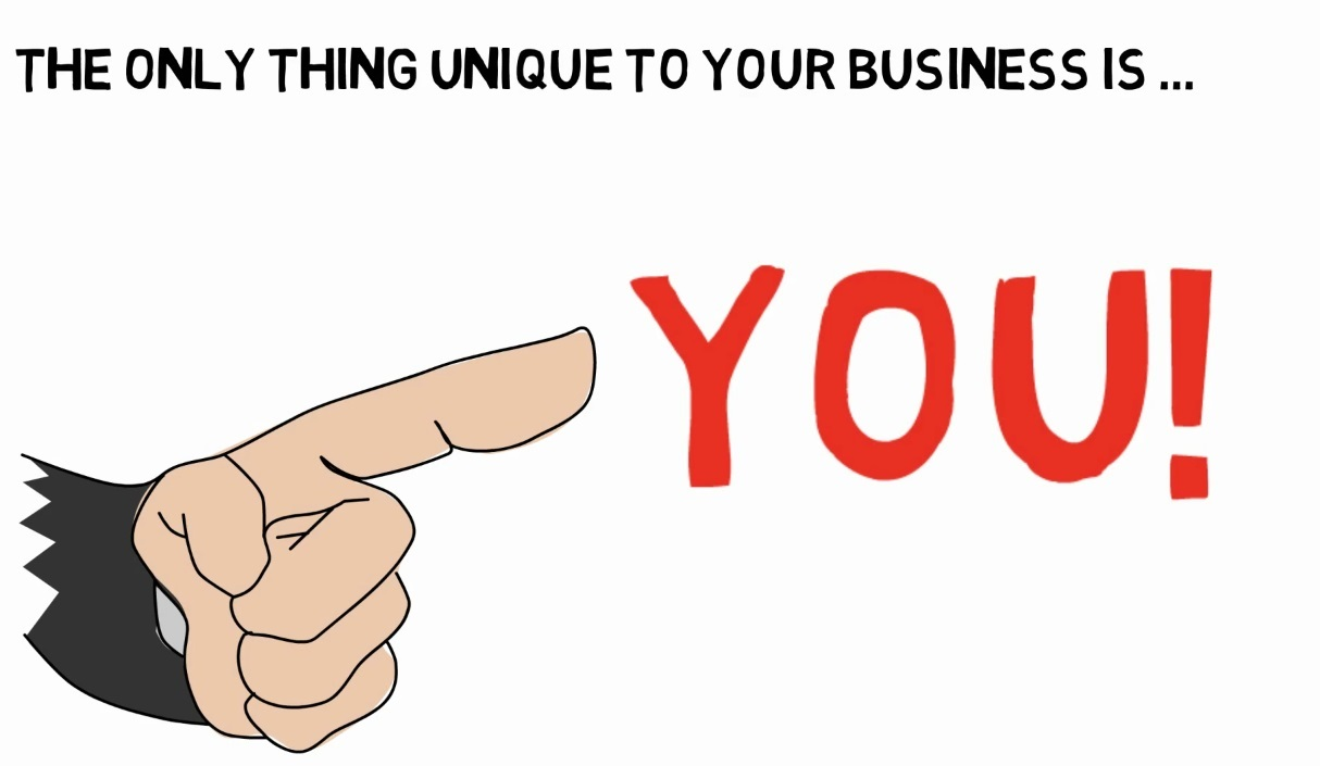 You are unique in your business