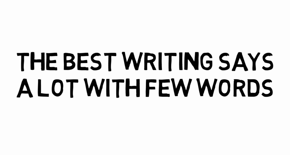 The best writing says a lot with few words