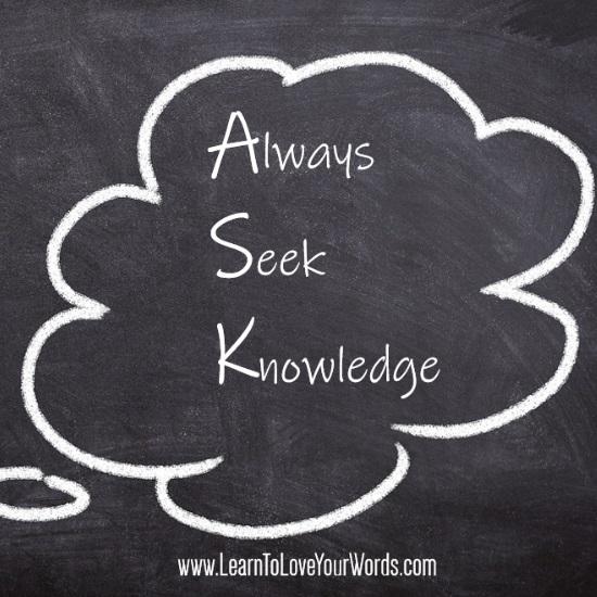 ASK = Always Seek Knowledge