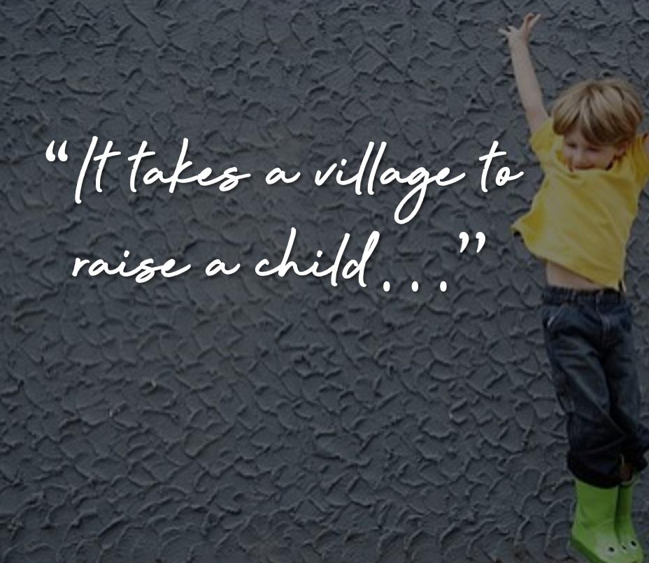 It takes a village to raise a child - Happy Parents' Club