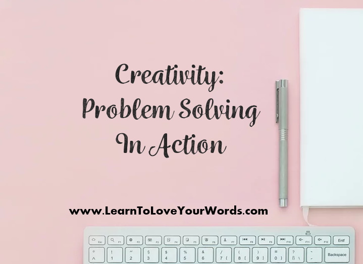 Creativity is problem solving in action