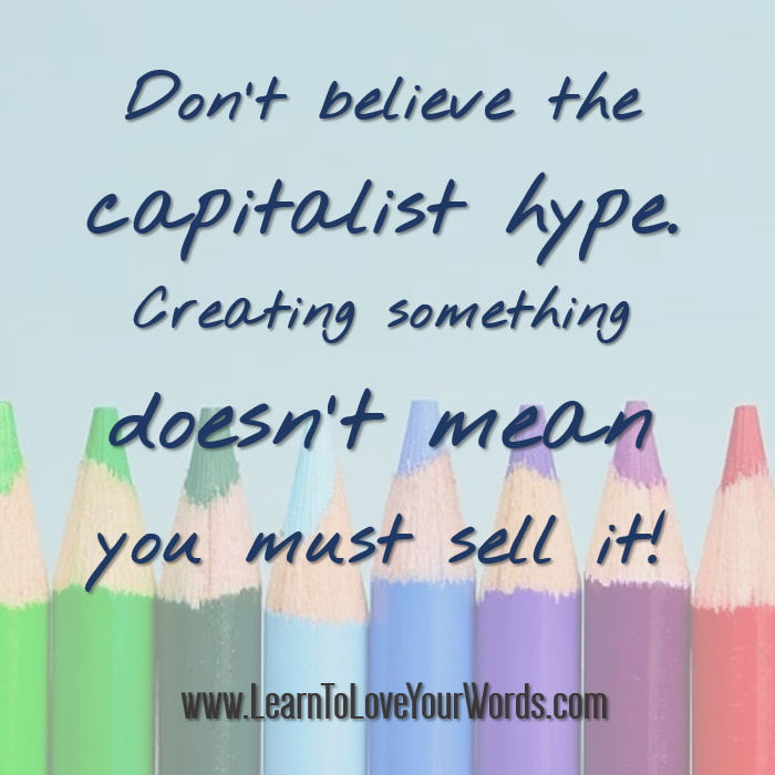 don't believe the capitalist hype
