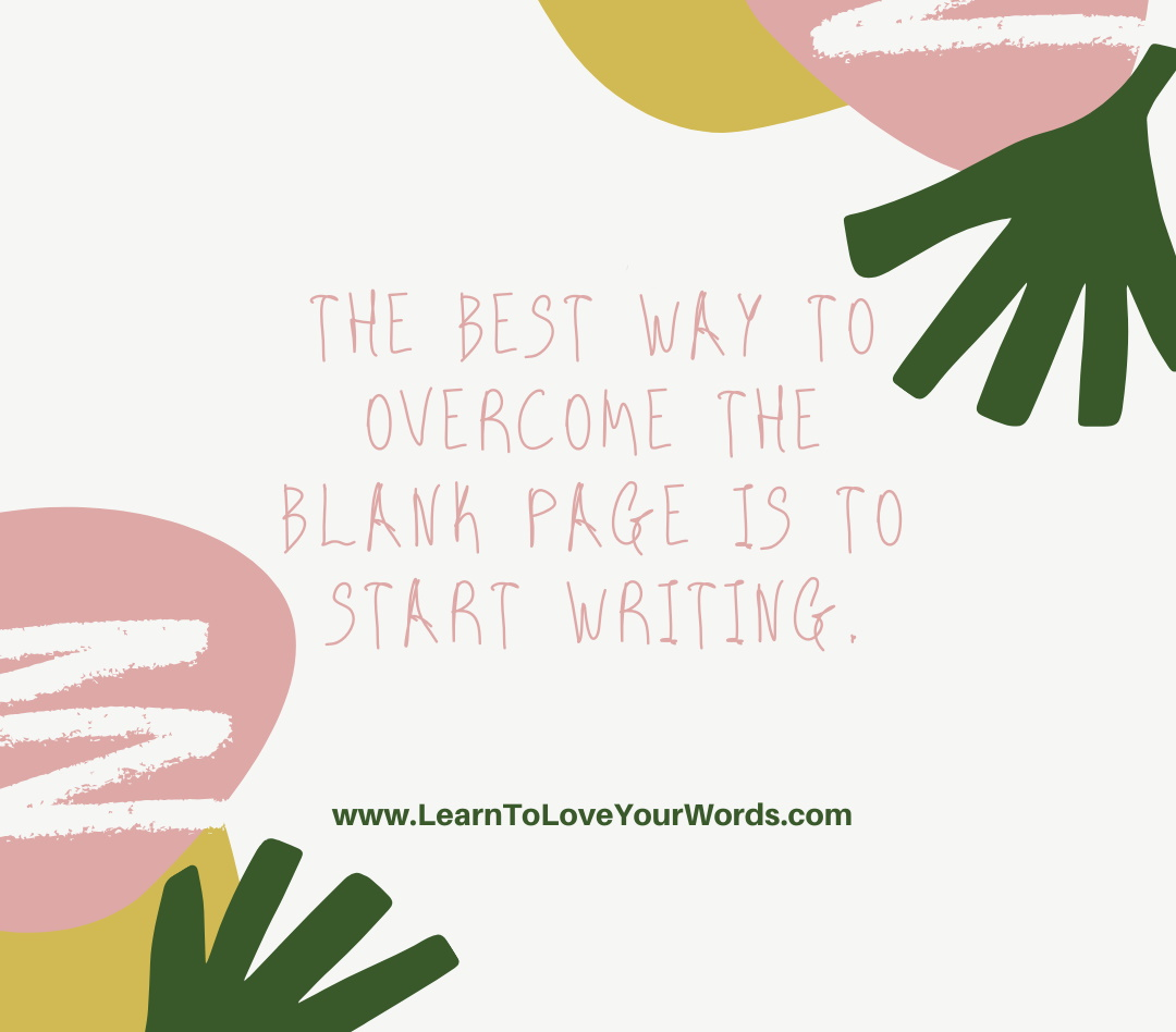 Writing intentions - The best way to overcome the blank page is to start writing
