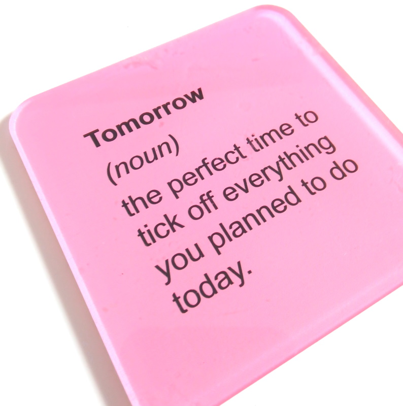 It's easy to self-sabotage by putting things off to tomorrow